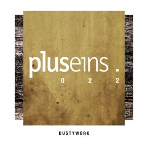 Dustywork Plus eins